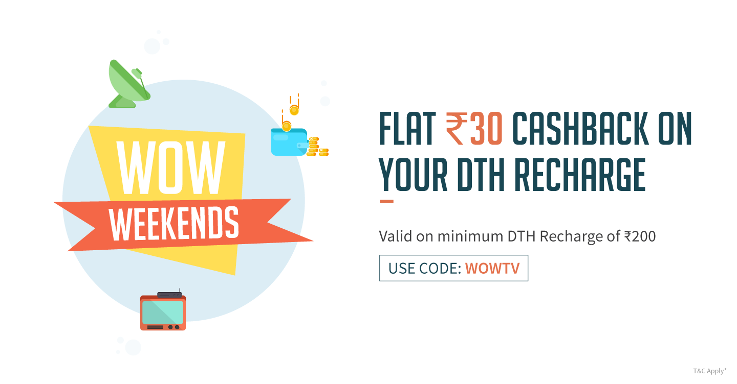 FLAT 30 CASHBACK ON DTH RECHARGE OF 200 OR MORE ON